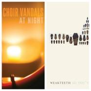 CHOIR VANDALS/ WEAK TEETH PREORDERS